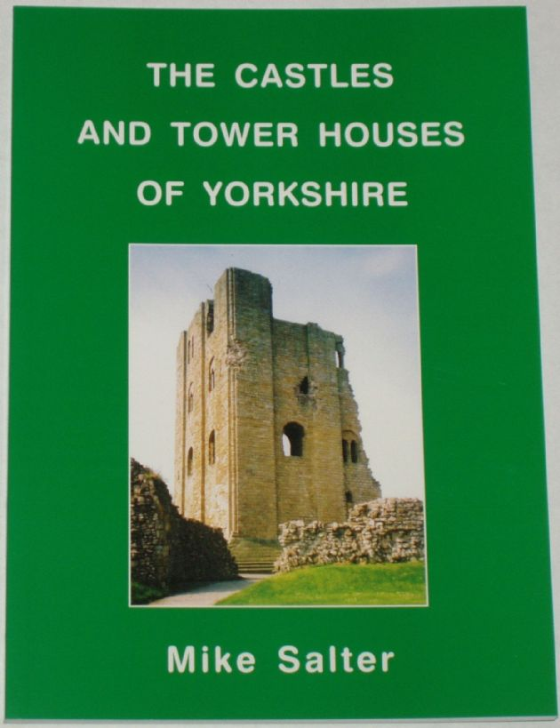 The Castles and Tower Houses of Yorkshire, by Mike Salter